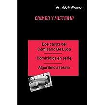 Dos casos del Comisario De Luca: Homicidios en serie - Algoritmo Asesino (Spanish Edition) Aug 20, 2015