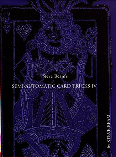 Semi-Automatic Card Tricks Volume IV