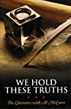 We Hold These Truths, Al McCann, 0963527231