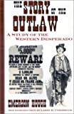 The Story of the Outlaw, Emerson Hough, 0815411685