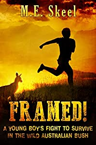 Framed!: A Young Boy's Fight To Survive In The Wild Australian Bush by M.E. Skeel ebook deal