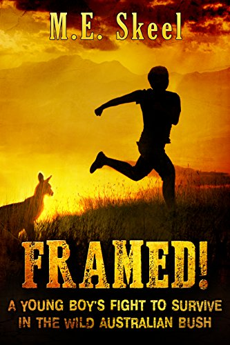 Framed!: A Young Boy's Fight to Survive in the Wild Australian Bush by [Skeel, M.E.]