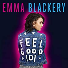 Feel Good 101: The First Book by Emma Blackery Audiobook by Emma Blackery Narrated by Emma Blackery, Holly Bourne
