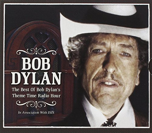 Best of Bob Dylan's Theme Time Radio Hour By Bob Dylan (2007-10-01) (Bob Dylan Radio Hour)