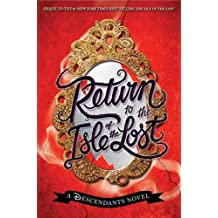 Return to the Isle of the Lost: A Descendants Novel (The Descendants)