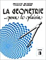La géométrie pour le plaisir, tome 3 par Denière