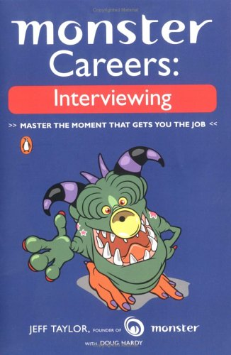 Monster Careers: Interviewing: Master the Moment That Gets You the Job PDF