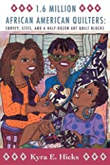 1.6 Million African American Quilters: Survey, Sites, and a Half-Dozen Art Quilt Blocks Paperback