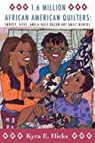 1. 6 Million African American Quilters, Kyra E. Hicks, 0982479670