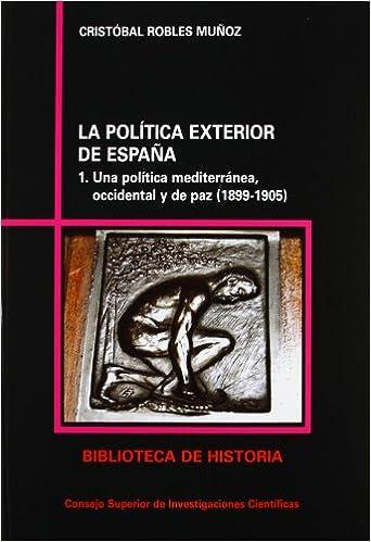 La política exterior de España 2 vols. : 59 Biblioteca de Historia ...