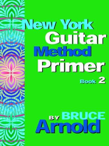 New York Guitar Method Primer Book 2 (Bk. (New York Guitar Method Primer)
