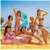 FiNAL DANCE / nerve (CD+DVD) (TYPE-A)