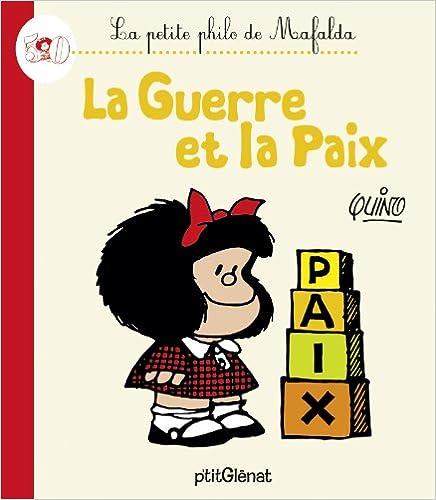 En ligne téléchargement La Petite philo de Mafalda - La guerre et la paix pdf, epub