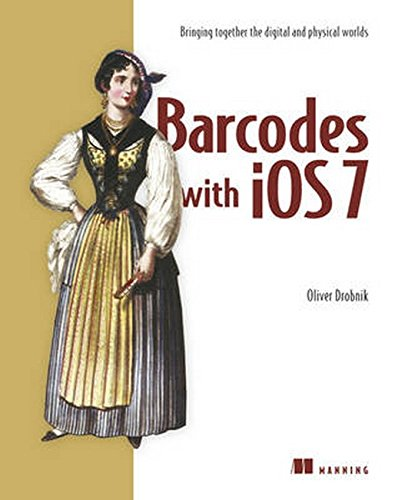 Barcodes with iOS: Bringing together the digital and physical worlds by Manning Publications