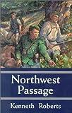 Northwest Passage, Kenneth Lewis Roberts, 0892725427