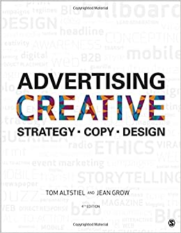 advertising creative strategy This paper suggests that the literature of advertising management and decision making has given little attention to the selection of creative strategy, and that the identification of specific strategic alternatives would make both the choices available and their implications clearer for planning purposes.