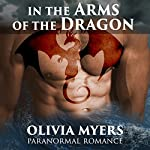 Paranormal Romance: In the Arms of the Dragon: BBW Billionaire Alpha Male Romance | Olivia Myers