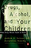 Drugs, Alcohol, and Your Children, Judith S. Seixas and Geraldine Youcha, 0140280472