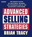 img - for Advanced Selling Strategies: The Proven System Practiced by Top Salespeople by Tracy, Brian (2004) Audio CD book / textbook / text book