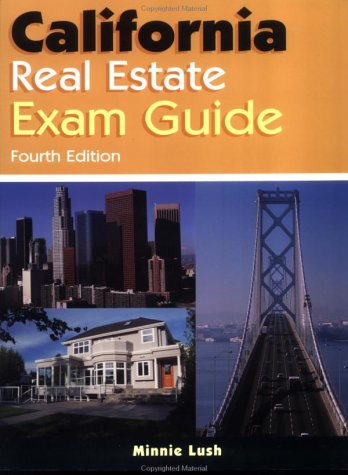 guide to real estate exam California real estate exam prep: the smart guide to passing the guide, as well as a list of content to be tested there should also be a chart of how.