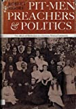 Pit-Men Preachers and Politics, Moore, Robert, 0521203562