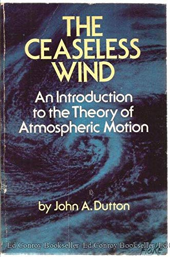 The Ceaseless Wind: An Introduction to the Theory of Atmospheric Motion