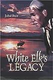 White Elk's Legacy, Jubal Buie, 1424144906