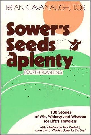 Sower's Seeds Aplenty: Fourth Planting
