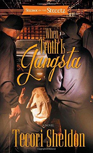 When Truth Is Gangsta: A Novel (Strebor On The Streetz)
