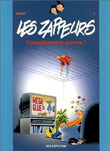 """Afficher """"Les zappeurs n° 1<br /> Complètement accros !"""""""