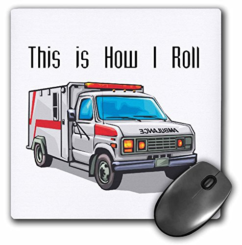 3dRose LLC 8 X 8 X 0.25 Inches This How I Roll Ambulance EMT Design Mouse Pad ()