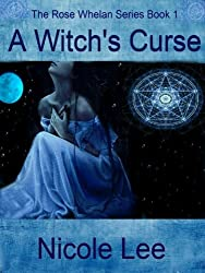 A Witch's Curse (The Rose Whelan Series, Book # 1)