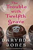 The Trouble with Twelfth Grave: A Novel <br>(Charley Davidson Series)	 by  Darynda Jones in stock, buy online here