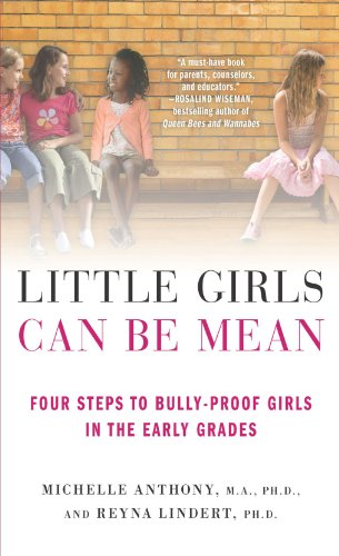 Little Girls Can Be Mean: Four Steps to Bully-proof Girls in the Early Grades cover