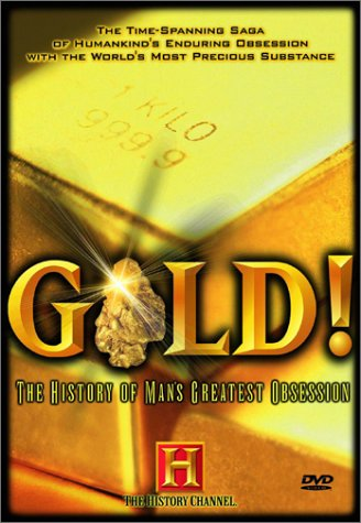 Gold! The History of Man's Greatest Obsession