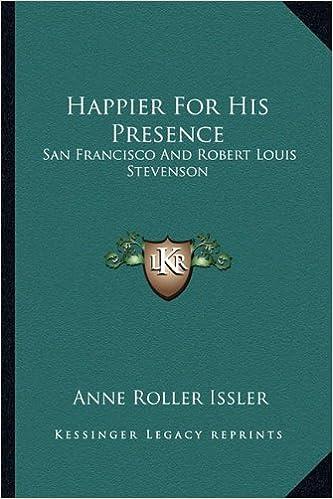 Gratis online e-bøger download pdf Happier For His Presence: San Francisco And Robert Louis Stevenson PDF
