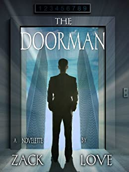 The Doorman: A Novelette by [Love, Zack]