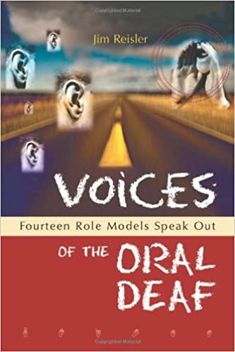 Voices of the Oral Deaf: Fourteen Role Models Speak Out