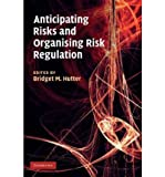 img - for [ [ [ Anticipating Risks and Organising Risk Regulation[ ANTICIPATING RISKS AND ORGANISING RISK REGULATION ] By Hutter, Bridget M. ( Author )Jul-21-2011 Paperback book / textbook / text book