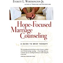 Hope-Focused Marriage Counseling: A Guide to Brief Therapy