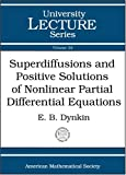 img - for Superdiffusions and Positive Solutions of Nonlinear Partial Differential Equations (University Lecture Series) book / textbook / text book