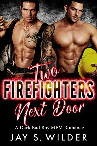 Two Firefighters Next Door: A Bad Boy MFM Romance cover