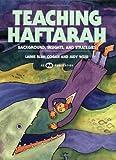 Teaching Haftarah: Background, Insights, & Strategies