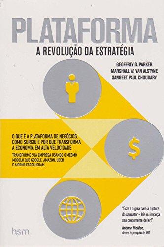 Plataforma. A Revolução da Estratégia