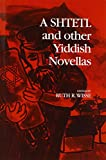 img - for A Shtetl and Other Yiddish Novellas book / textbook / text book