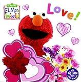 Elmos World: Love! (Sesame Street) (Sesame Street(R) Elmos World(TM))