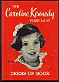 The Caroline Kennedy First Lady Dress Up Book