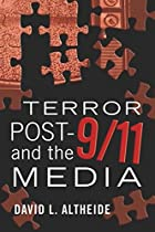 Terror Post 9/11 and the Media (Global Crises and the Media)