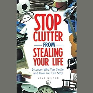 Stop Clutter From Stealing Your Life Audiobook