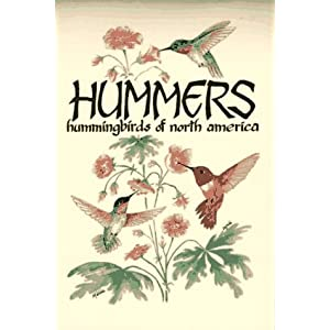 Hummers Hummingbirds of North America Millie Miller